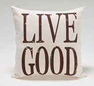 "Organic Cotton ""Live Good"" Decorative Pillow"