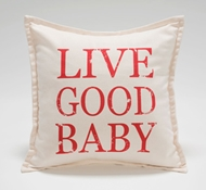 "Organic Supima Cotton Canvas ""Live Good"" Baby Pillow"